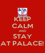 KEEP CALM AND STAY AT PALACE! - Personalised Poster A4 size