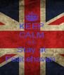 KEEP CALM AND Stay at Peacehaven  - Personalised Poster A4 size