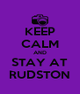 KEEP CALM AND STAY AT RUDSTON - Personalised Poster A4 size