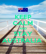 KEEP CALM AND STAY AUSTRALIA  - Personalised Poster A4 size