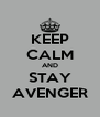 KEEP CALM AND STAY AVENGER - Personalised Poster A4 size