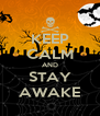 KEEP CALM AND STAY AWAKE - Personalised Poster A4 size