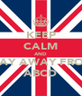 KEEP CALM AND STAY AWAY FROM ABCD - Personalised Poster A4 size