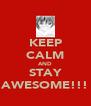 KEEP CALM AND STAY AWESOME!!! - Personalised Poster A4 size