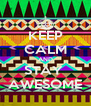 KEEP CALM AND STAY  AWESOME - Personalised Poster A4 size