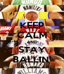 KEEP CALM AND STAY BALLIN' - Personalised Poster A4 size