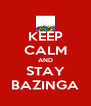 KEEP CALM AND STAY BAZINGA - Personalised Poster A4 size