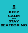 KEEP CALM AND STAY BEATBOXING - Personalised Poster A4 size