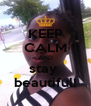 KEEP CALM AND stay  beautiful! - Personalised Poster A4 size