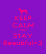 KEEP CALM AND STAY Beautiful<3 - Personalised Poster A4 size