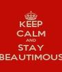 KEEP CALM AND STAY BEAUTIMOUS - Personalised Poster A4 size