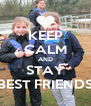 KEEP CALM AND STAY BEST FRIENDS - Personalised Poster A4 size