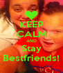 KEEP CALM AND Stay Bestfriends! - Personalised Poster A4 size