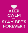 KEEP CALM AND STAY BFF'S FOREVER!! - Personalised Poster A4 size