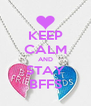 KEEP CALM AND STAY BFFS - Personalised Poster A4 size
