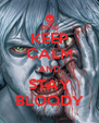 KEEP CALM AND STAY BLOODY - Personalised Poster A4 size