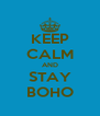 KEEP CALM AND STAY BOHO - Personalised Poster A4 size