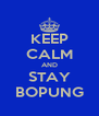 KEEP CALM AND STAY BOPUNG - Personalised Poster A4 size