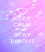 KEEP CALM AND STAY BRIGHT - Personalised Poster A4 size