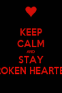 KEEP CALM AND STAY BROKEN HEARTED - Personalised Poster A4 size