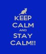 KEEP CALM AND STAY CALM!! - Personalised Poster A4 size