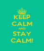 KEEP CALM AND STAY CALM! - Personalised Poster A4 size