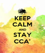 KEEP CALM AND STAY CCA' - Personalised Poster A4 size