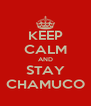 KEEP CALM AND STAY CHAMUCO - Personalised Poster A4 size
