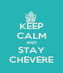 KEEP CALM AND STAY CHEVERE - Personalised Poster A4 size