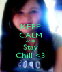 KEEP CALM AND Stay Chill <3 - Personalised Poster A4 size