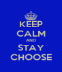 KEEP CALM AND STAY CHOOSE - Personalised Poster A4 size