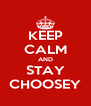 KEEP CALM AND STAY CHOOSEY - Personalised Poster A4 size