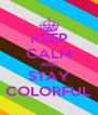 KEEP CALM AND STAY COLORFUL - Personalised Poster A4 size