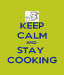 KEEP CALM AND  STAY  COOKING - Personalised Poster A4 size
