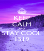 KEEP CALM AND STAY COOL 1519 - Personalised Poster A4 size