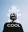 KEEP CALM AND STAY COOL - Personalised Poster A4 size