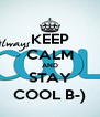 KEEP CALM AND STAY COOL B-) - Personalised Poster A4 size