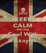 KEEP CALM And Stay Cool With @Azaynic - Personalised Poster A4 size