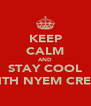 KEEP CALM AND STAY COOL WITH NYEM CREW - Personalised Poster A4 size