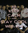 KEEP CALM AND STAY COOL With X-4 - Personalised Poster A4 size