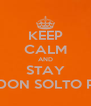 KEEP CALM AND STAY CORENDON SOLTO PREMIER - Personalised Poster A4 size