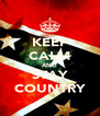 KEEP CALM AND STAY COUNTRY - Personalised Poster A4 size
