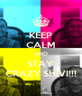 KEEP CALM AND STAY CRAZY SHIVI!!! - Personalised Poster A4 size
