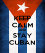KEEP CALM AND STAY CUBAN - Personalised Poster A4 size