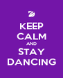 KEEP CALM AND STAY DANCING - Personalised Poster A4 size