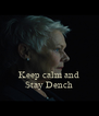 Keep calm and Stay Dench - Personalised Poster A4 size