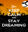KEEP CALM AND STAY DREAMING - Personalised Poster A4 size
