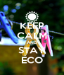 KEEP CALM AND STAY ECO - Personalised Poster A4 size