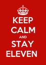 KEEP CALM AND STAY ELEVEN  - Personalised Poster A4 size