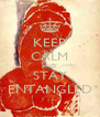 KEEP CALM AND STAY ENTANGLED - Personalised Poster A4 size